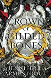 The Crown of Gilded Bones (Blood And Ash Series)