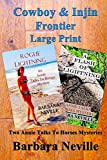 Cowboy & Injin Frontier Large Print: Two Injin Adventure Novels in One: Volume 3 (Spirit Animal Large Print Boxed Set)