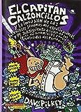 El Capitan Calzoncillos y la Invasion de las Horribles Senoras del Espacio Sideral: Y el Subsiguiente Asalto de los Igual de Horribles Zombis ... Capitan Calzoncillos / Captain Underpants)